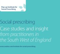 Social prescribing  Case studies and insight  from practitioners in  the South West of England